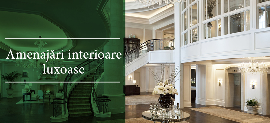 Amenajari interioare luxoase